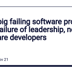 Rant: big failing software projects are a failure of leadership, not software developers