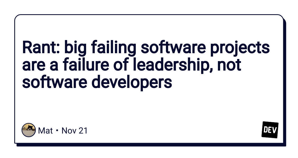 Rant: big failing software projects are a failure of leadership, not software developers, Cloud Pocket 365