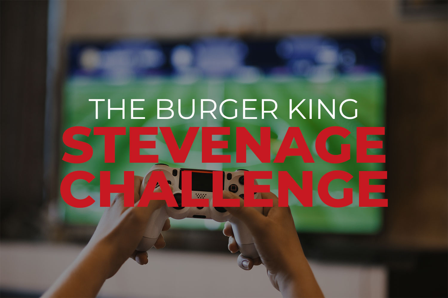 The genius marketing campaign of how Burger King put Stevenage on the map | Momentum Social UK, Cloud Pocket 365