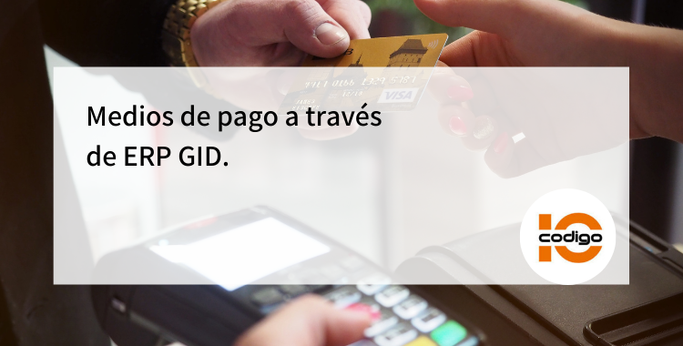 Medios de pago a través de ERP GID., Cloud Pocket 365