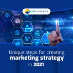 Unique Steps For Creating Marketing Strategy In 2021