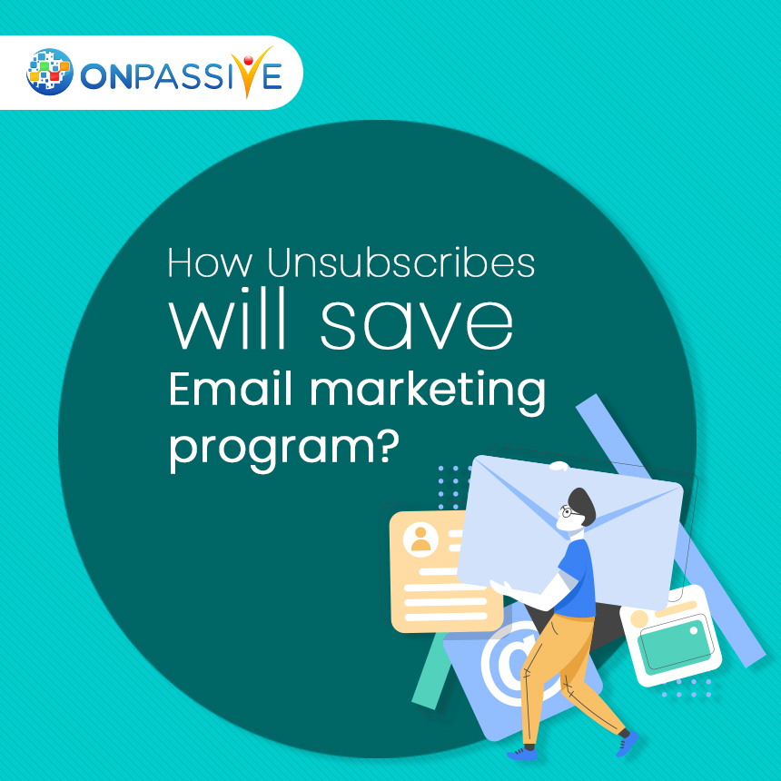 How Unsubscribes Will Save Email Marketing Program – ONPASSIVE, Cloud Pocket 365
