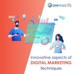 Innovative Aspects of Digital Marketing Techniques - ONPASSIVE