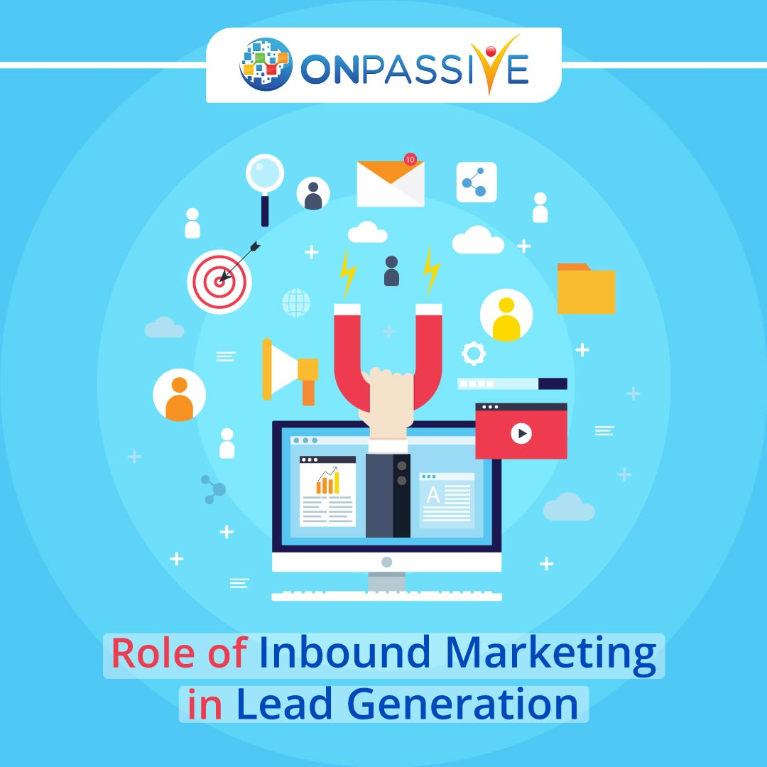 Role of Inbound Marketing in Lead Generation – ONPASSIVE, Cloud Pocket 365