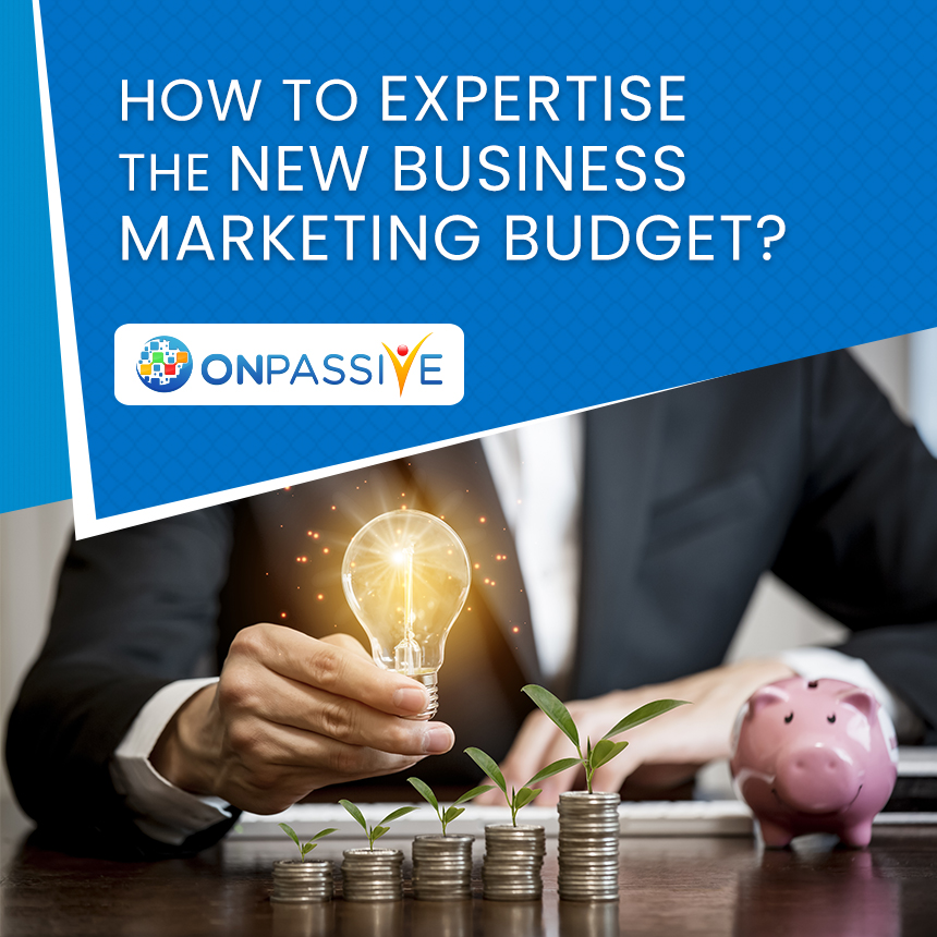 How To Expertise The New Business Marketing Budget – ONPASSIVE, Cloud Pocket 365