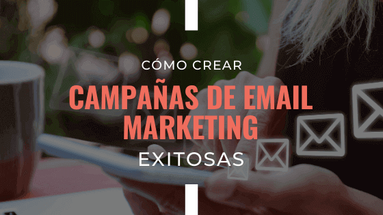 Cómo crear campañas de email marketing exitosas, Cloud Pocket 365